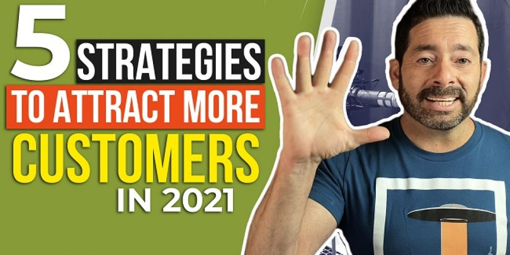 How To Get More Attention and Customers For Your Business   Top Marketing Strategies 2021