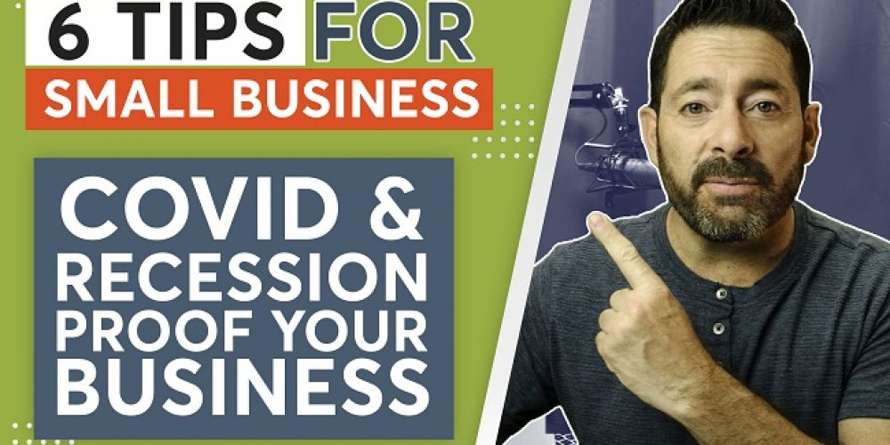 COVID & Recession Proof Your Business   6 Small Business Marketing Tips For Online